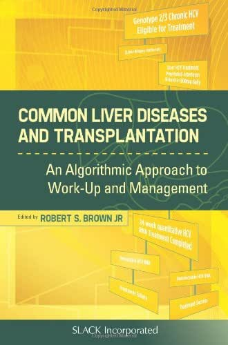Common Liver Diseases and Transplantation: An Algorithmic Approach to Work Up and Management