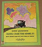 Along came the Model T!: How Henry Ford put the world on wheels