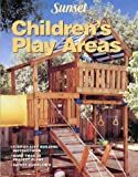 Children's Play Areas, Sunset Publishing Staff, 0376010584