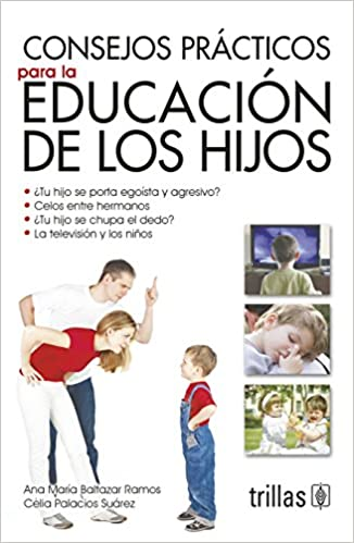 Ebook descargas torrent gratis Consejos practicos para la educacion de los hijos / Practical advice for children's education MOBI
