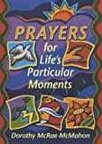 img - for Prayers for Life's Particular Moments book / textbook / text book
