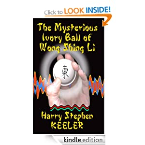 The Mysterious Ivory Ball of Wong Shing Li Harry Stephen Keeler