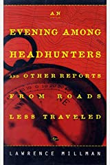 An Evening Among the Headhunters: And Other Reports from Roads Less Taken Paperback