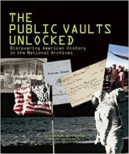 The Public Vaults Unlocked: Discovering American History in the National Archives
