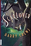 Scar Lover, Harry Crews, 0671744895