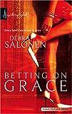Betting on Grace, Debra Salonen, 0373836775