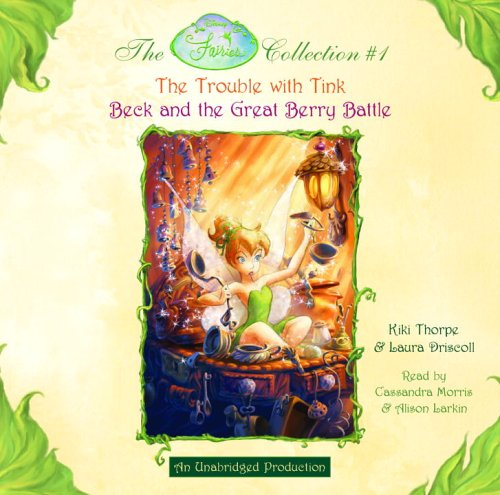 Disney Fairies Collection #1: The Trouble with Tink; Beck and the Great Berry Battle: Books 1 & 2 (Disney Fairies Collection) by Imagination Studio