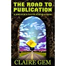 The Road to Publication: A Writer's Navigation Guide (Author Resources Book 1)