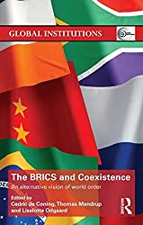 The BRICS and Coexistence: An Alternative Vision of World Order (Global Institutions)