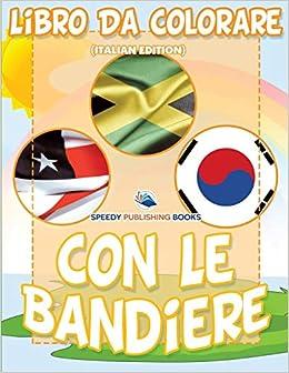 Libro Da Colorare Con Le Bandiere Italian Edition Speedy