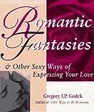 Romantic Fantasies, Gregory J. P. Godek, 1570711542