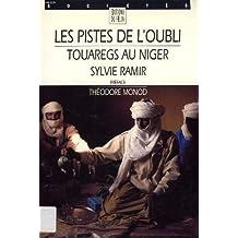 LES PISTES DE L'OUBLI TOUAREGS AU NIGER