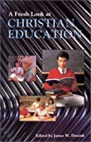 A Fresh Look at Christian Education, James W. Deuink, 0890844488
