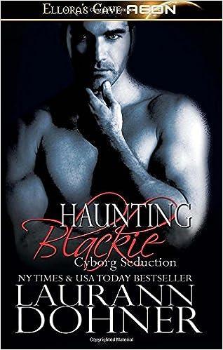 Book Haunting Blackie: Volume 8 (Cyborg Seduction) by Laurann Dohner (2014-04-21)