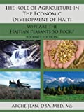 img - for The Role of Agriculture in The Economic Development of Haiti: Why Are The Haitian Peasants So Poor? book / textbook / text book