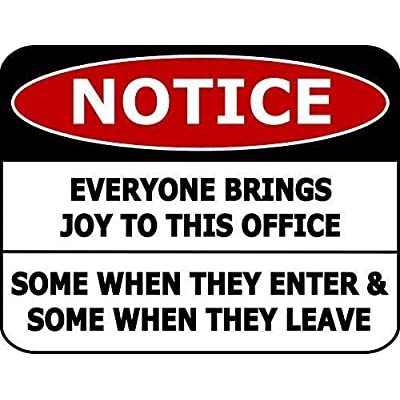 Notice Everyone Brings Joy to The Office Some When They Laminated Funny Sign