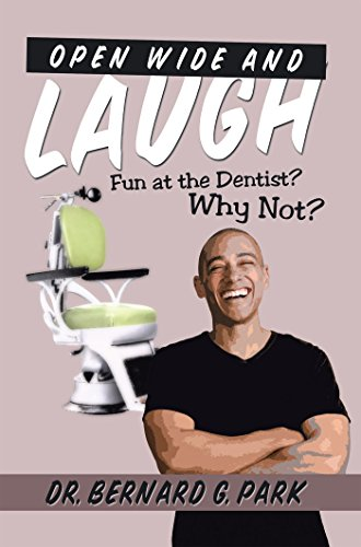 Open Wide and Laugh: Fun at the Dentist? Why Not?