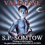 Valentine: Timmy Valentine, Book 2   S. P. Somtow