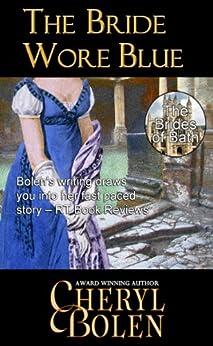The Bride Wore Blue (The Brides of Bath Book 1) by [Bolen, Cheryl]
