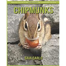 Chipmunks: Amazing Fun Facts and Pictures about Chipmunks for Kids