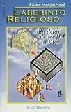 Como Escapar del Laberinto Religioso, Raul Marrero, 0829715797