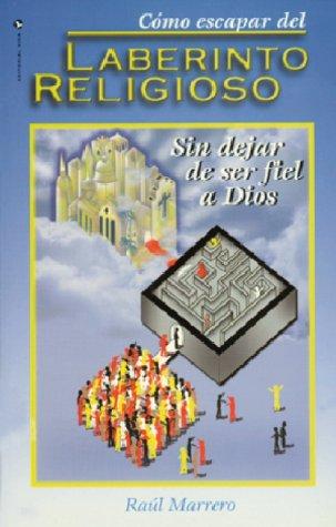 Cómo Escapar del Laberinto Religioso