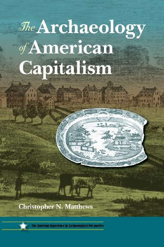 the-archaeology-of-american-capitalism-american-experience-in-archaeological-pespective