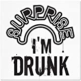 Funny Napkins - SURPRISE I'M DRUNK - Boutique Cocktail Napkin, 5''X5'', Pack Of 20 Napkins For Parties And Entertaining