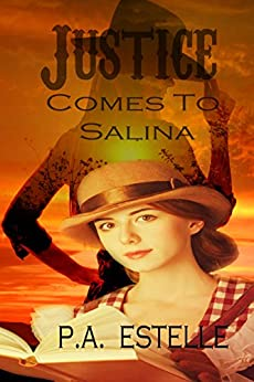 Justice Comes to Salina by [Estelle, Penny]