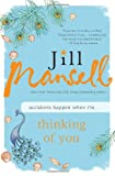 Thinking of You, Jill Mansell, 1402281293