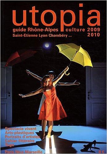 Lire un Utopia : Guide Rhône-Alpes 2009-2010 pdf