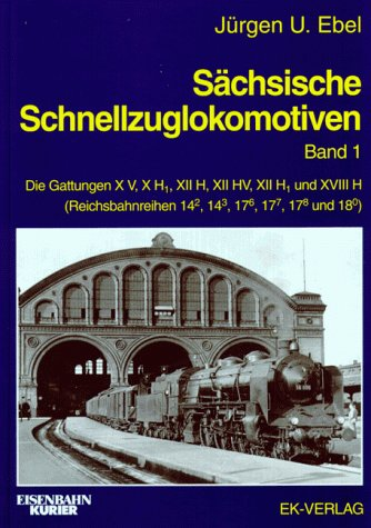 Sächsische Schnellzuglokomotiven  Band 1