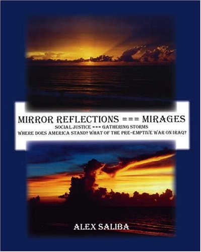 - Mirror Reflections --- Mirages: Social Justice --- Gathering Storms: Where Does America Stand? What of the Preemptive War on Iraq?