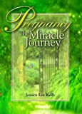 img - for Pregnancy: The Miracle Journey book / textbook / text book