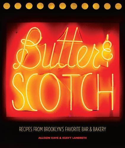 Butter & Scotch: Recipes from Brooklyn's Favorite Bar and Bakery -
