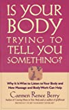 Is Your Body Trying to Tell You Something?, Carmen Renee Berry, 1879290111