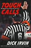 img - for Tough Calls: NHL Referees and Linesmen Tell Their Story book / textbook / text book