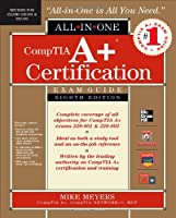 CompTIA A+ Certification All-in-One Exam Guide, 8th Edition Front Cover