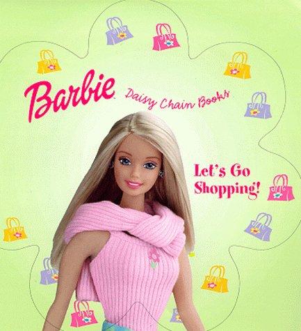 Read Online Barbie: Let's Go Shopping (Barbie Daisy Chain Books) pdf epub