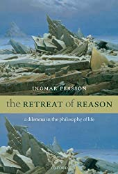 The Retreat of Reason: A dilemma in the philosophy of life
