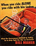 When You Ride Alone You Ride with bin Laden, Bill Maher, 1893224740