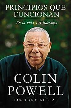 Principios que funcionan: En la vida y el liderazgo (Spanish Edition) by [Powell, Colin]
