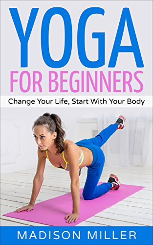 Aerial Yoga: Change Your Life, Start With Your Body (Yoga, Yoga Guide, Yoga for Beginners, Meditation) See more