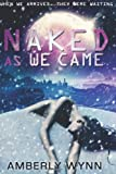 Naked As We Came, Amberly Wynn, 148208807X