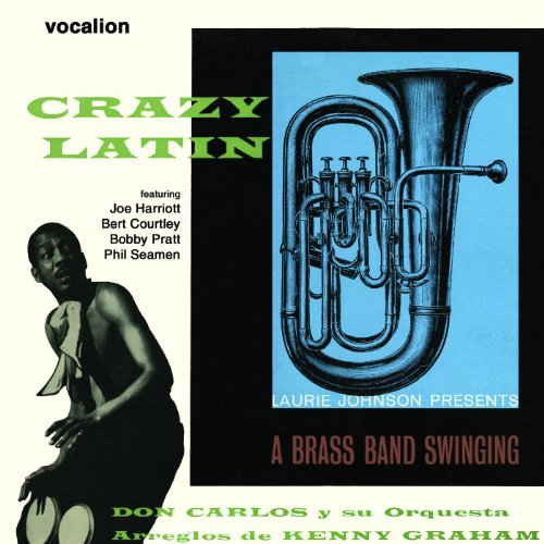 DON JOHNSON - Don Carlos & His Orchestra / The Laurie Johnson Orchestra - Crazy Latin & A Brass Band Swinging - Zortam Music