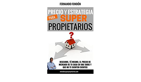 PRECIO Y ESTRATEGIA PARA SUPERPROPIETARIOS: <a href=