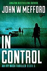 IN Control (An Ivy Nash Thriller, Book 5) (Redemption Thriller Series 11)