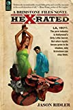 Hex-Rated: A Brimstone Files Novel (The Brimstone Files)