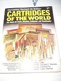 Cartridges of the World, Frank C. Barnes, 091067616X