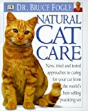 Natural Cat Care, Bruce Fogle, 0789441233